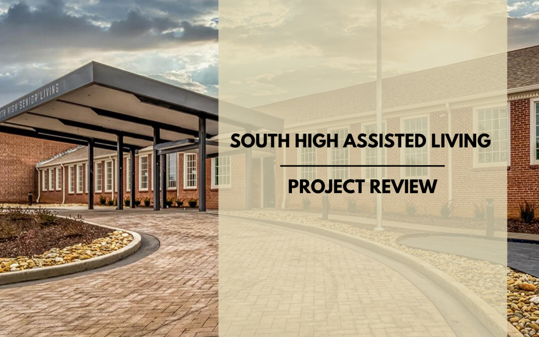 South High Assisted Living Project Review